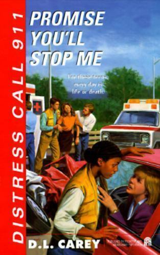 Promise You'll Stop Me (Distress Call 91 ~JUVENILE FICTI Mass Market Carey, Dian