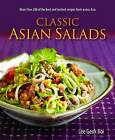 Classic Assian Salads by Lee Geok Boi (Paperback, 2009)