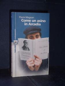 Pierre Magnan - Come un asino in Arcadia - Robin, I Libri Colorati 39 - 2002