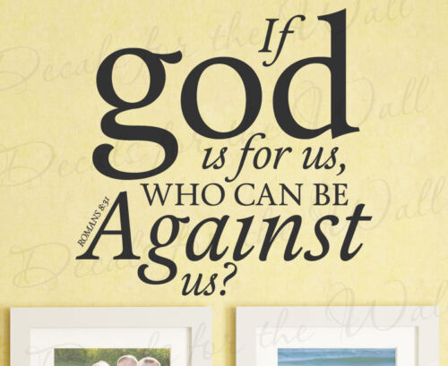 Romans 8:31 Wall Art Vinyl Decal T12 If God Is For Us Who Can Be Against Us