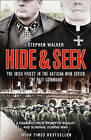 Hide and Seek: The Irish Priest in the Vatican who Defied the Nazi Command. The dramatic true story of rivalry and survival during WWII. by Stephen Walker (Hardback, 2011)