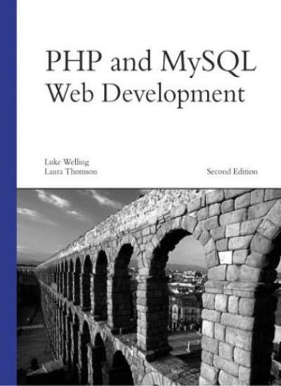 PHP and MySQL Web Development, 2nd edition,Luke Welling, Laura Thomson