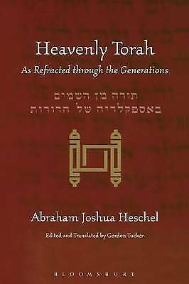 Heavenly Torah: As Refracted Through the Generations by Abraham Joshua...