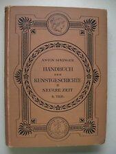 Handbuch der Kunstgeschichte IV Neuere Zeit II. Teil von Anton Springer 1896