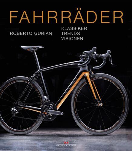 Fahrräder Klassiker Trends Visionen Geschichte Modelle Typen Buch Book Fahrrad