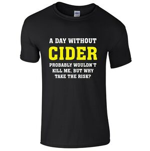 A-DAY-WITHOUT-CIDER-Mens-T-Shirt-S-3XL-Funny-Printed-Joke-Top-Alcohol