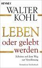 Leben oder gelebt werden von Walter Kohl (2013, Taschenbuch)