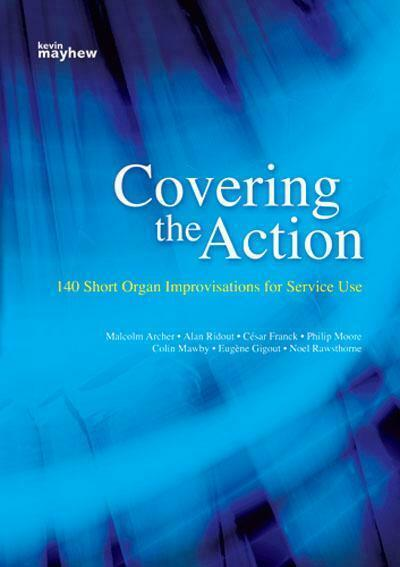 Covering the Action 140 Short Organ Improvisations for Service Use Organ  Book O