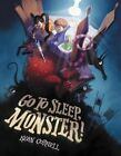 Go to Sleep Monster 9780062349156 by Kevin Cornell Hardback
