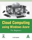 Cloud Computing Using Windows Azure for Beginners by B M Harwani (Paperback / softback, 2014)