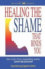 Recovery Classics: Healing the Shame That Binds You by John Bradshaw (2005, Paperback, Revised)