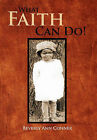 What Faith Can Do!: The Autobiography of Rachel by Beverly Ann Conner (Paperback / softback, 2011)