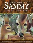 The Adventures of Sammy the Skunk: Book Five by Adele A Roberts (Paperback / softback, 2015)