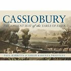 Cassiobury: The Ancient Seat of the Earls of Essex by Sarah Kerenza Priestley, Paul Rabbitts (Hardback, 2014)