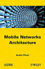 Mobile Networks Architecture by Andre Perez (Hardback, 2012)