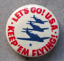 1940's WWII LET'S GO U.S.A. KEEP 'EM FLYING pinback button propaganda *
