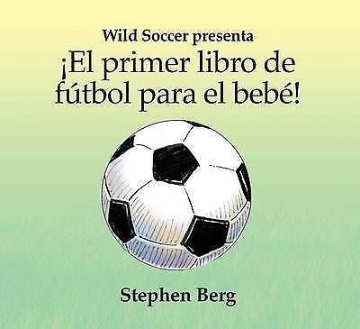 1 of 1 - ¡El primer libro de fútbol para el bebé! / Baby's first soccer! (Wild Soccer) (S