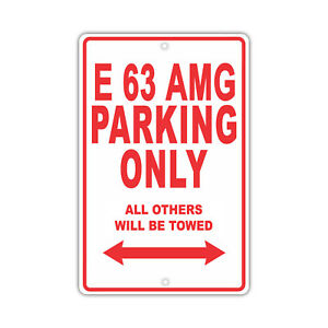 MERCEDES-BENZ E 63 AMG Parking Only Man Cave Novelty Garage Metal Sign