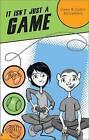 It Isn't Just a Game by Dustin Schoenfeld, Owen Schoenfeld (Paperback / softback, 2009)