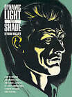 Dynamic Light and Shade: How to Render and Invent Light and Shade - The Key to Three-dimensional Form in Drawing and Painting by Burne Hogarth (Paperback, 1989)