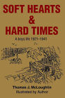 Soft Hearts & Hard Times  : A Boys Life 1921-1941 by Thomas McLoughlin (Paperback / softback, 2002)