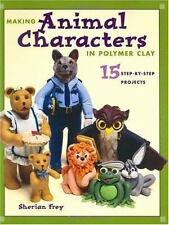 Making Animal Characters in Polymer Clay Frey, Sherian Paperback