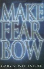 Make Fear Bow, Whetstone, Gary, Acceptable Book