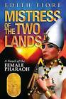 Mistress of the Two Lands: A Novel of the Female Pharaoh by Edith Fiore (Paperback, 2013)