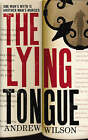 The Lying Tongue by Andrew Wilson (Paperback, 2007)