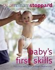 Baby's First Skills by Miriam Stoppard (Paperback, 2009)