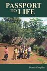 Passport to Life by Dennis Coughlin (Paperback, 2012)