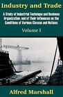 Industry and Trade (Volume One) by Alfred Marshall (Paperback / softback, 2003)