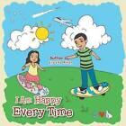I Am Happy Every Time by Elesha Khan (Paperback / softback, 2013)
