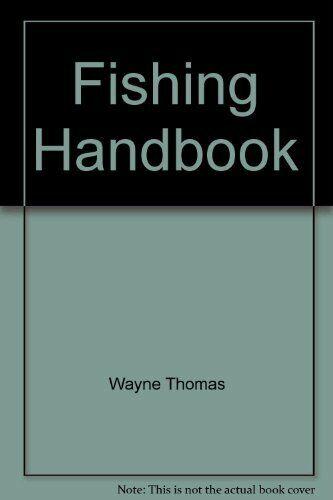 Fishing Handbook by Wayne Thomas Book The Cheap Fast Free Post