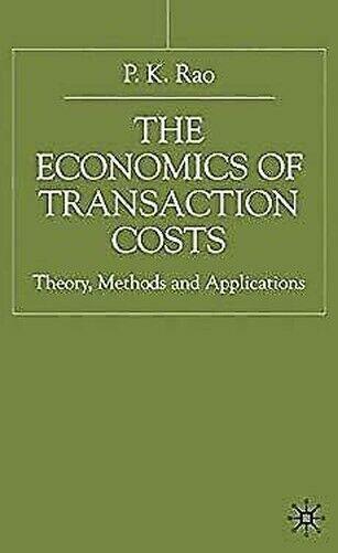 Economics Von Transaktion Kosten: Theorie, Methoden Und Anwendungen P. K. Rao