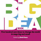 The Big Idea Book: Five Hundred New Ideas to Change the World in Ways Big and Small by John Wiley and Sons Ltd (Paperback, 2004)