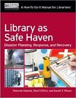 Library as Safe Haven: Disaster Planning, Response, and Recovery; a How-to-Do-it Manual for Librarians by Daniel T. Wilson, Shari C. Clifton, Deborah D. Halsted (Paperback, 2014)