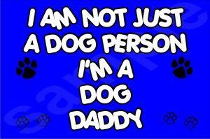 I-039-m-Not-Just-A-Dog-Person-I-039-m-A-Dog-Daddy-A-J-Jumbo-Magnet-Gift-Present-Puppy