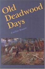 Old Deadwood Days by Estelline Bennett (1982, Paperback, Reprint)