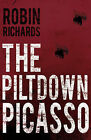 The Piltdown Picasso by Robin Richards (Paperback, 2015)
