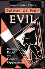 Deliver Us from Evil: Resisting Racial and Gender Oppression by James Newton Poling (Paperback, 1959)