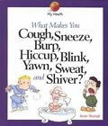 What Makes You Cough, Sneeze, Burp, Hiccup, Blink, Yawn, Sweat, and Shiver? by Jean Stangl (Paperback)