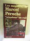 """""""Les Mémoires de Marcel Péroche Sénateur du Rail"""" /Editions Berger-Levrault 1984"""