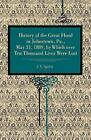 History of the Great Flood in Johnstown, Pa., May 31, 1889, by Which Over Ten Thousand Lives Were Lost by J. S. Ogilvie (Paperback, 2008)