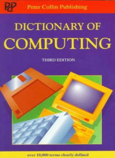Dictionary of Computing (Peter Collin Publishing Professional Series) By S. M.