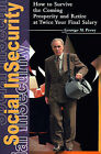 Social Insecurity: How to Survive the Coming Prosperity and Retire at Twice Your Final Salary by George M Perry (Paperback / softback, 2000)