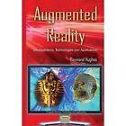 Augmented Reality: Developments, Technologies & Applications by Nova Science Publishers Inc (Hardback, 2015)