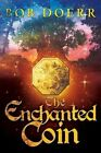 The Enchanted Coin by Bob Doerr (Paperback / softback, 2013)