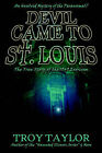 The Devil Came to St. Louis by Troy Taylor (Paperback, 2006)