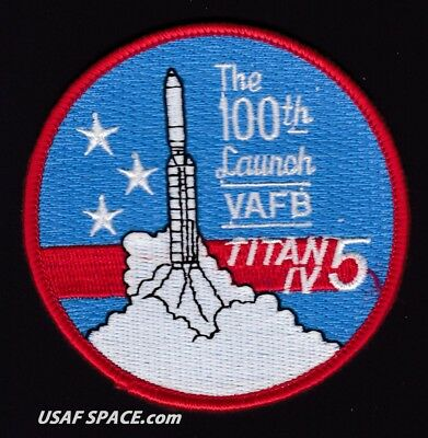ORIGINAL TITAN IV K-5 - The 100th VAFB Launch - USAF DOD NRO DSP SPACE PATCH